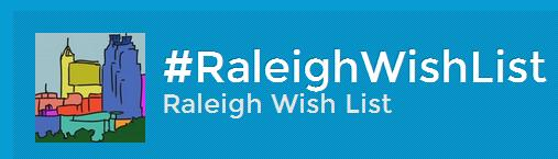 Raleigh Wish List